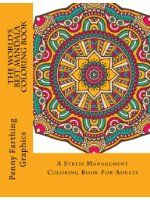 The World's Best Mandala Coloring Book: A Stress Management Coloring Book For Adults (Adult Coloring Books)
