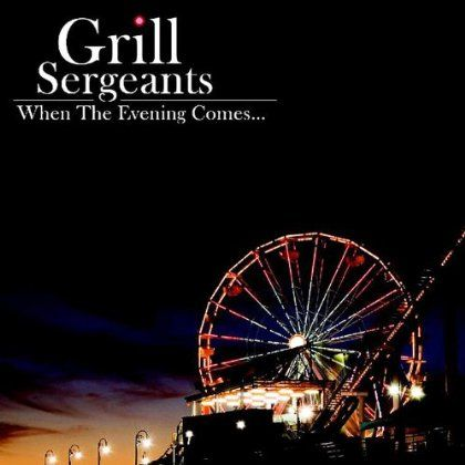 Grill Sergeants - When The Evening Comes, Black