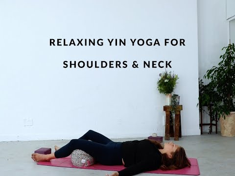 yin yoga for neck and shoulders  40 mins  annie clarke
