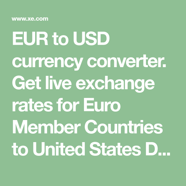 Eur To Usd Currency Converter Get Live Exchange Rates For Euro Member Countries United