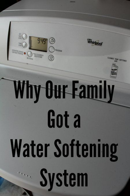 Why Our Family Got A Water Softening System With Images Water Softener