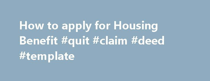 how to apply for housing benefit quit claim deed template http