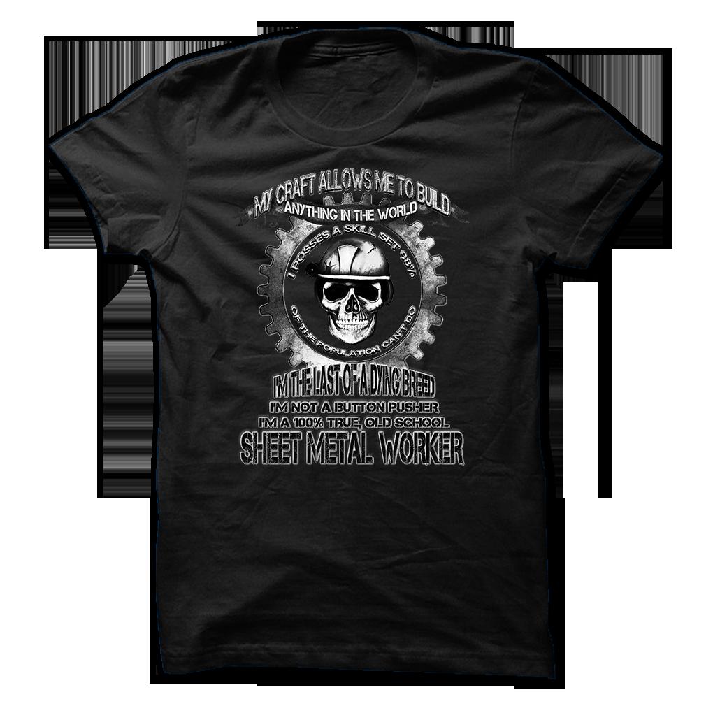 Sheet Metal Worker T Shirt The Power Of Sheet Metal