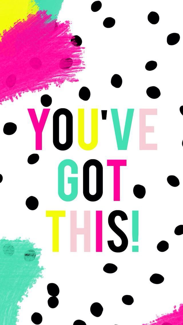 Cute Girly Wallpaper Quotes You've Got This   Wallpaper   Wallpaper iphone cute, Iphone ...