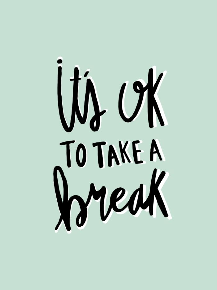 It's ok to take a break hand lettered typography Words