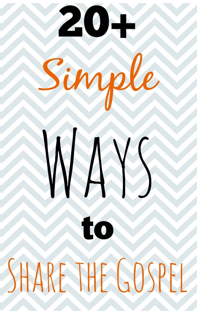 20 simple ways to share the gospel pinterest authors bible and