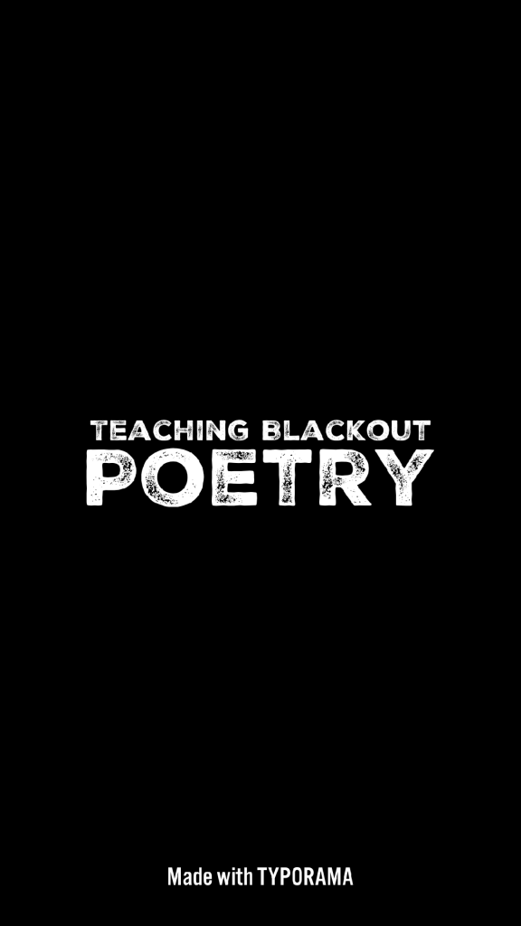 teaching blackout poetry classroom blackout poetry middle school literature gcse english. Black Bedroom Furniture Sets. Home Design Ideas