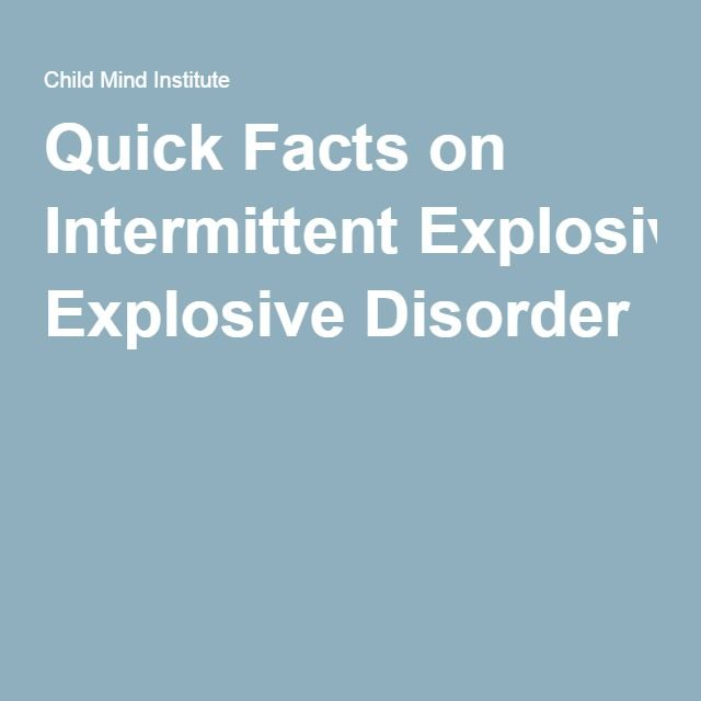 Quick Facts on Intermittent Explosive Disorder ...