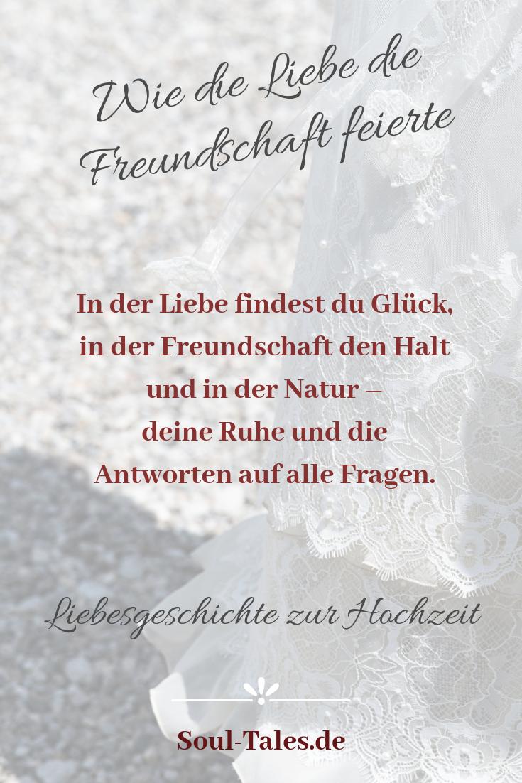 Kurze Fabel Wie Die Freundschaft Die Liebe Feierte Soul Tales Liebesgeschichte Verse Zur Hochzeit Liebesgeschichte Hochzeit