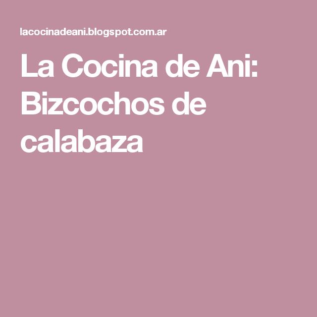 La Cocina de Ani: Bizcochos de calabaza