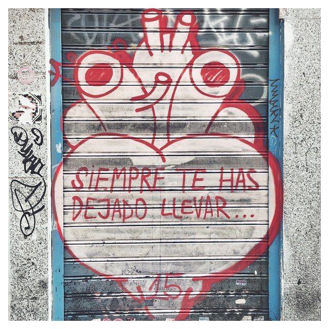 Dejarse Llevar Suena Demasiado Bien At Malasaña Madrid Llevamos Frases Cicatrices