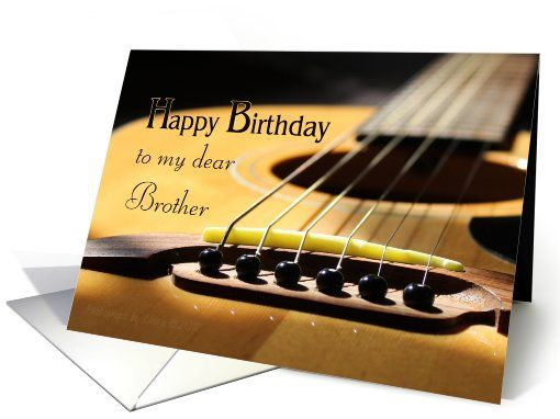 Happy Birthday Dear Brother Guitar Photograph Card Acousticguitar Music Greetingcard