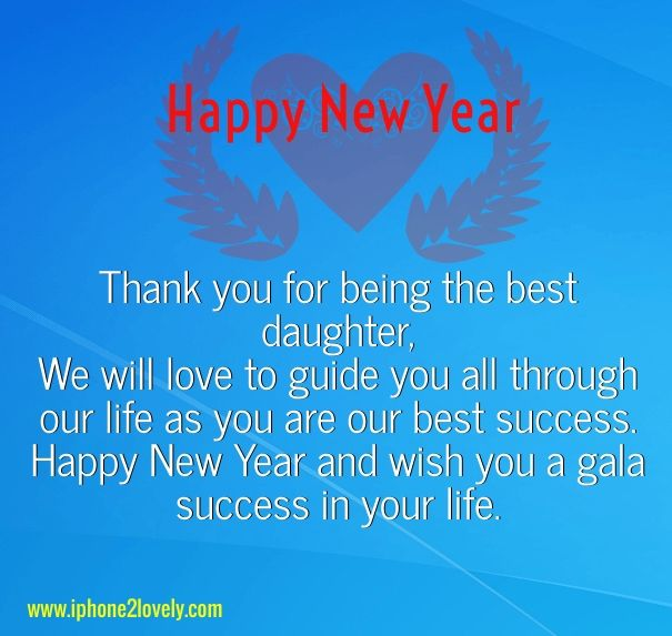 25 Best Wishes To Say Happy New Year To My Daughter Crying Messages Iphone2lovely Happy New Year Quotes Happy New Year Wishes Wishes For Daughter