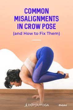 common misalignments in crow pose and how to fix them