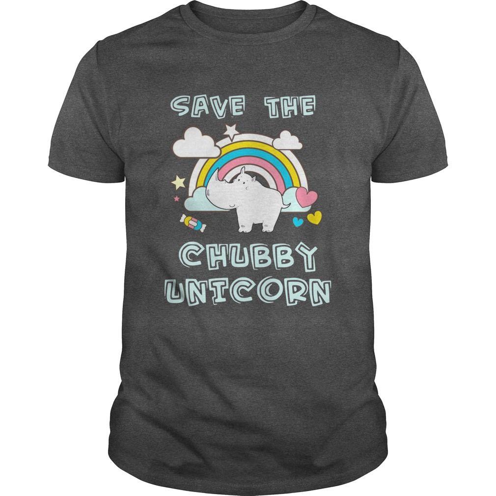 b8781e3c5 Save The Chubby Unicorns Shirt Funny Rhino Unicorns Shirt T Shirt
