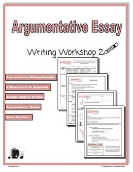 writing workshop   argumentative essay middle school  high school  ccss aligned argumentative essay  elements of an argument essay outlines  student example