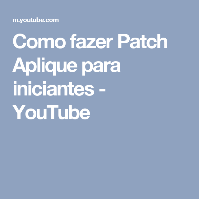 Como fazer Patch Aplique para iniciantes - YouTube