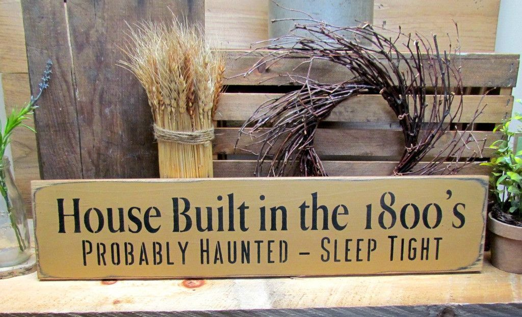 house built in the 1800 s wooden funny sign love this wood rh pinterest com