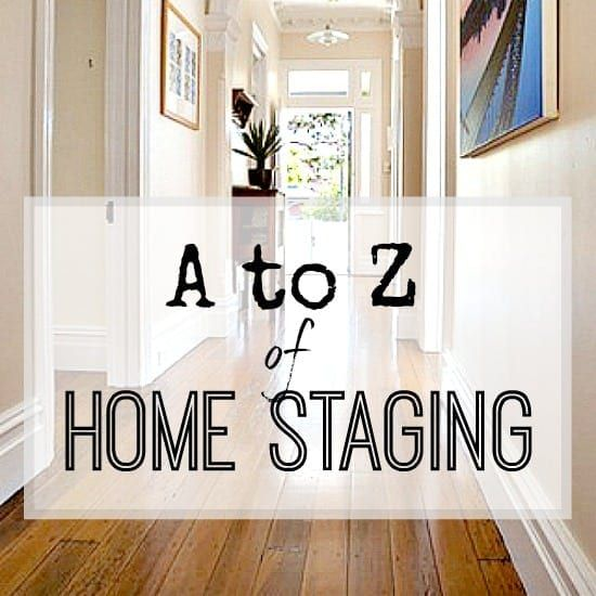 Love this Z to Z of Home Staging - and I'll definitely be looking at it for tips and ideas when I sell my house. I want to get a good sale (and a fast one) so this will be great to use. #homestaging #homestagingtips