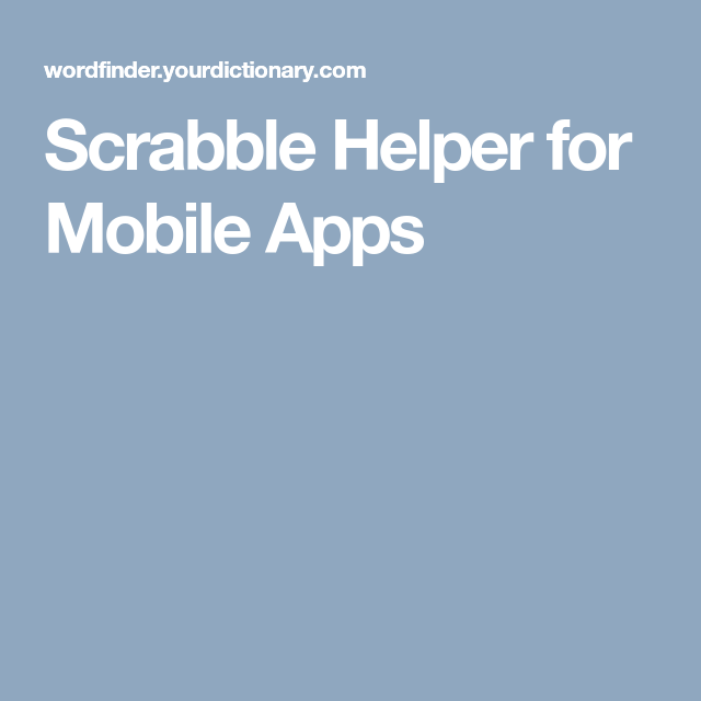 Scrabble Helper for Mobile Apps Unscramble words, Words
