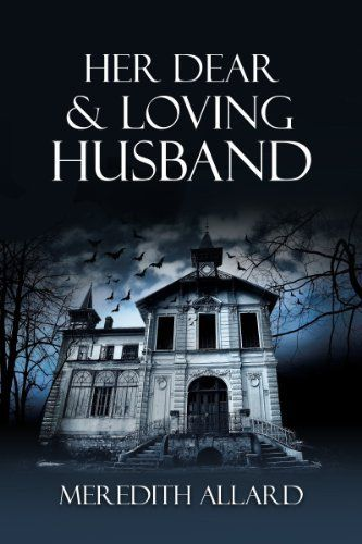 Her Dear and Loving Husband (Loving Husband Trilogy) by Meredith Allard. $1.12. 264 pages. Author: Meredith Allard. Publisher: Copperfield Press (April 11, 2011)
