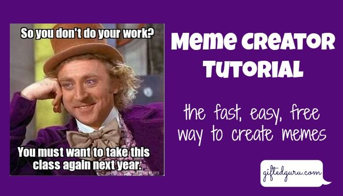 Memecreator Org Tutorial Classroom Memes Teacher Technology