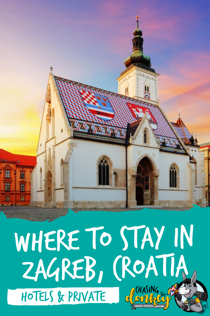 Where To Stay In Zagreb Accommodation Guide 2020 Chasing The Donkey In 2020 Croatia Travel Croatia Travel Guide Europe Travel Destinations