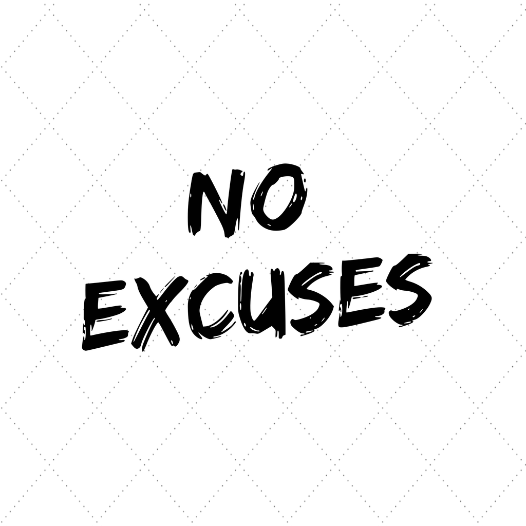 No Excuses Text No Excuses Svg Attitude Svg Positivity