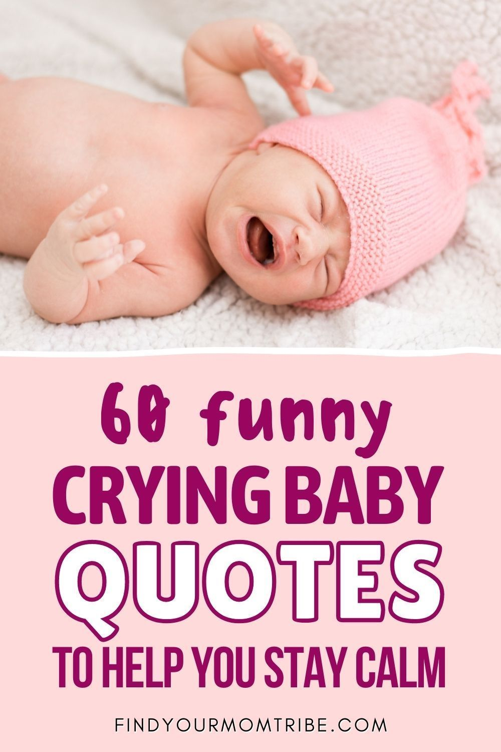 60 Funny Crying Baby Quotes To Help You Stay Calm Funny Crying Baby Baby Quotes Baby Crying