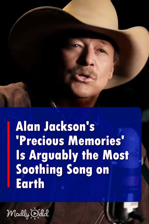 Alan Jackson S Precious Memories Is Arguably The Most Soothing