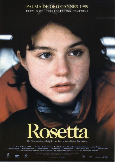 Rosetta - Jean Pierre y Luc Dardenne  http://www.filmaffinity.com/es/film487665.html