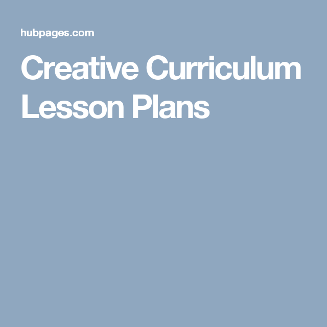 Creative Curriculum Lesson Plans  Creative Curriculum Curriculum
