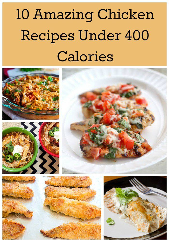 10 Amazing Chicken Recipes Under 400 Calories Healthy Eats