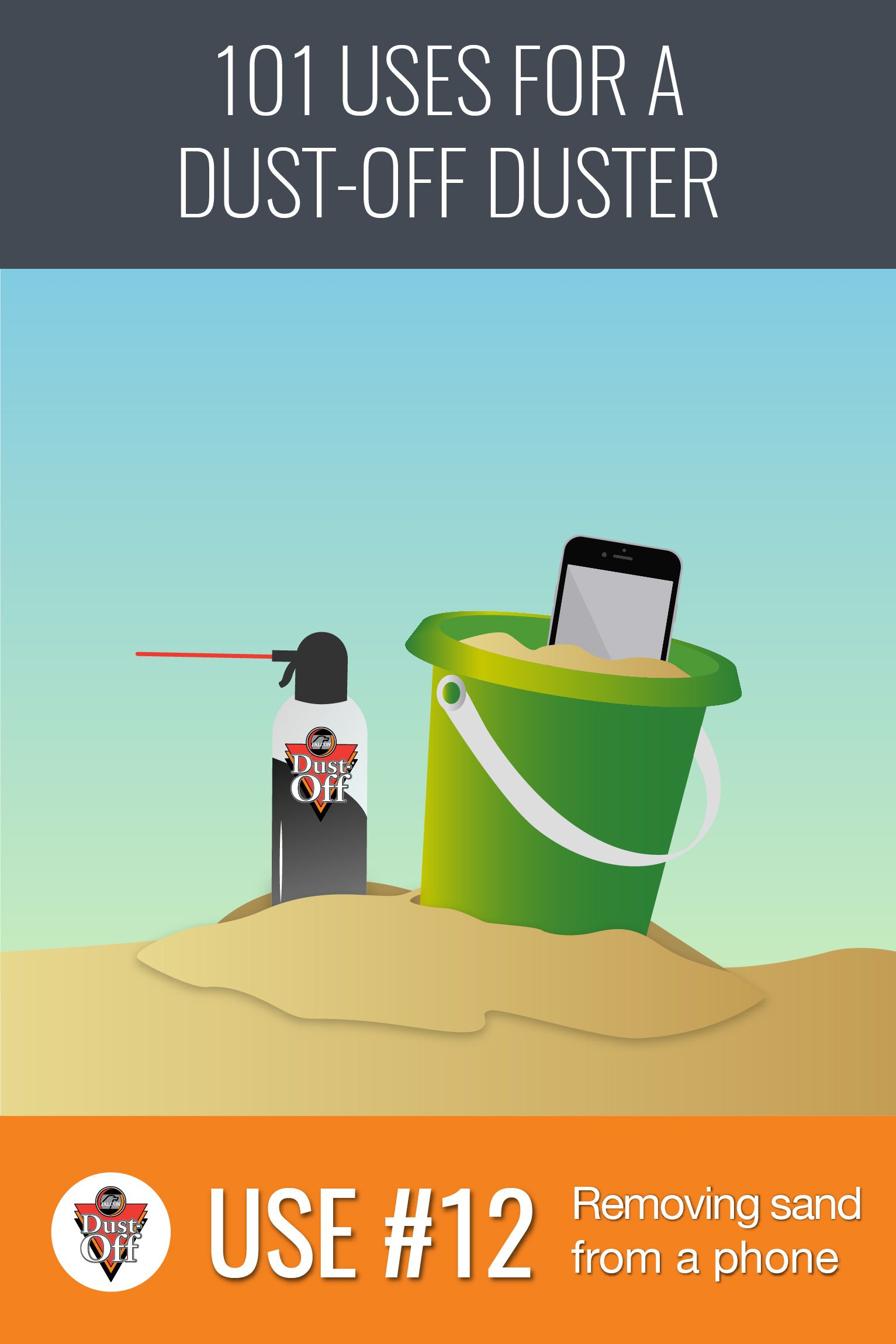 Use 12 of 101 for Dust-Off Dusters: Getting sand out of your phone! Beach trips are full of fun, but getting sand stuck in all your electronics isn't. With a blast from a Dust-Off Duster, you can get sand out of all the small ports in your phone and other electronics.