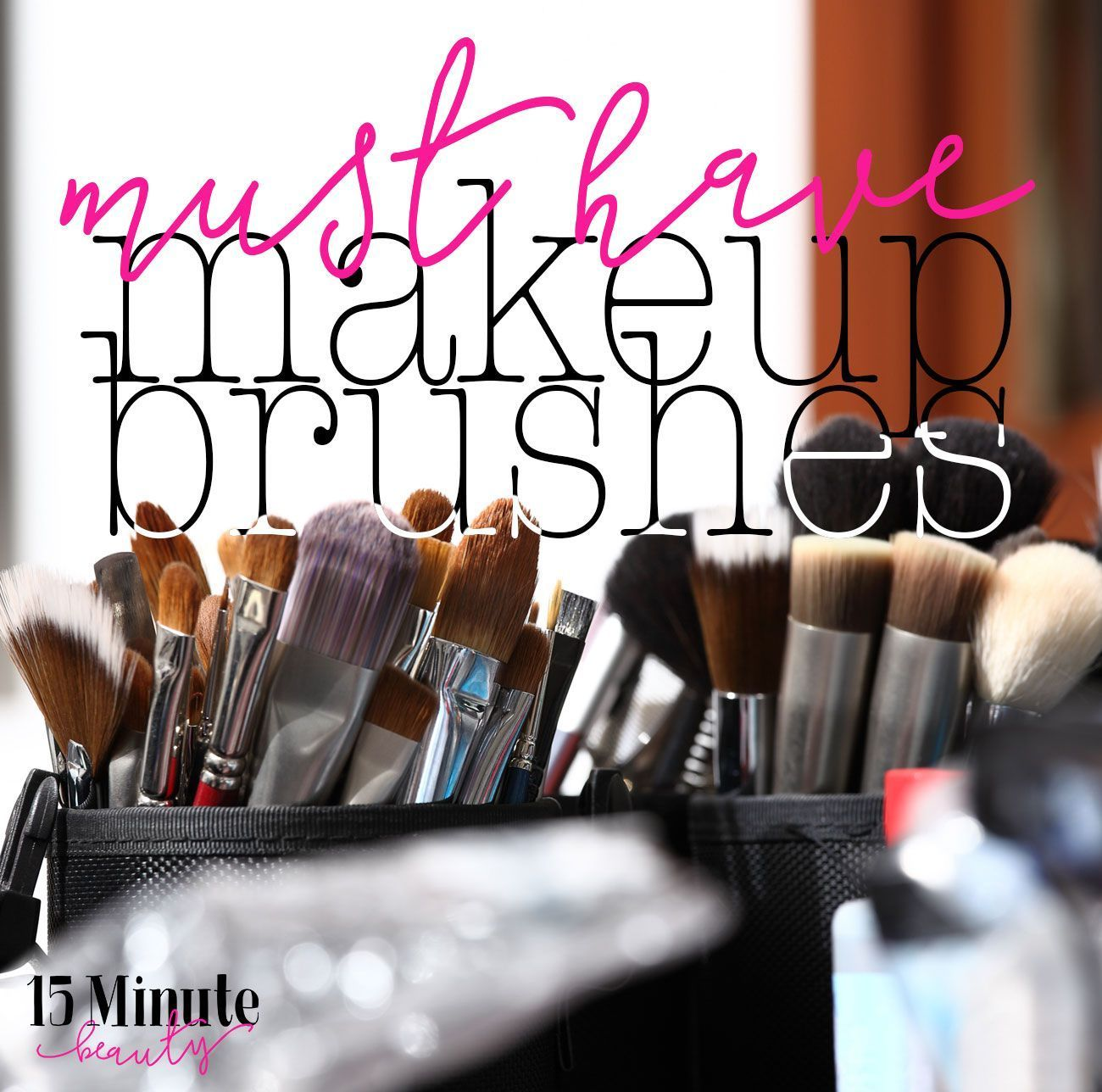 Great list of must have makeup brushes Explanations of each brush how to use them and a list of brushes at different price points