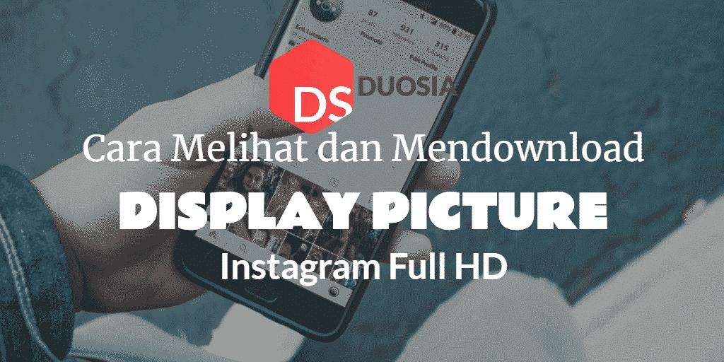 3 Cara Melihat Dan Mendownload Dp Instagram Full Hd Https Www Duosia Id Android Cara Melihat Dan Mendownload Dp Instagram Full Hd Duosi Instagram Profil