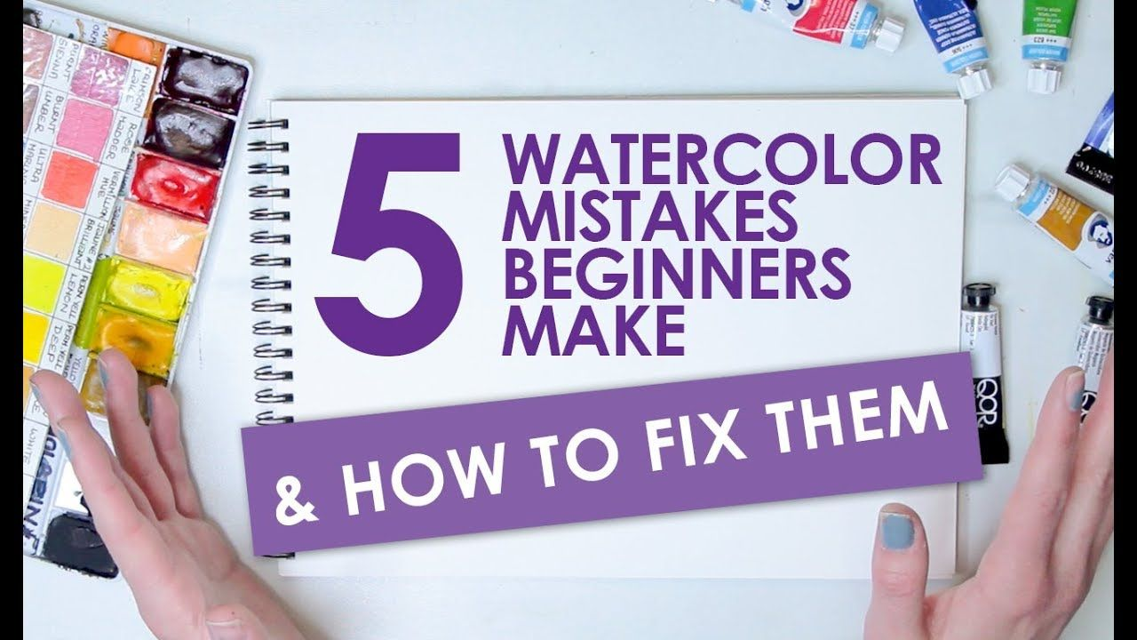 Top 5 Watercolor Mistakes Beginners Make And How To Fix Them