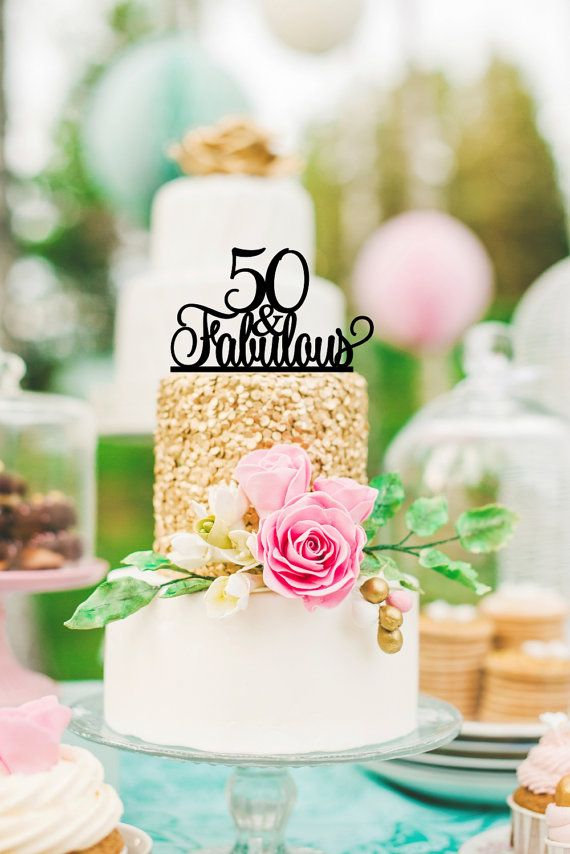 50th Birthday Cake Topper Simple And Elegant 50thBirthdayPartyIdeas 50thBirthdayIdeas