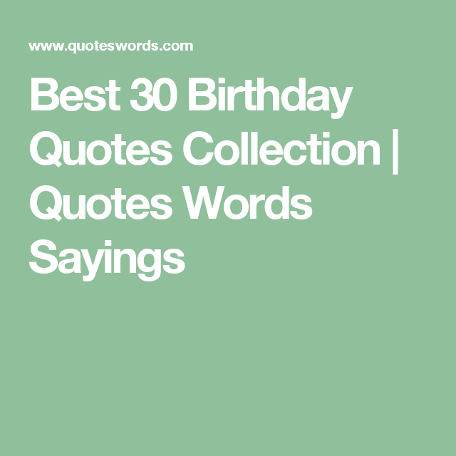 40 Best Positive Quotes: Best 30 Birthday Quotes Collection
