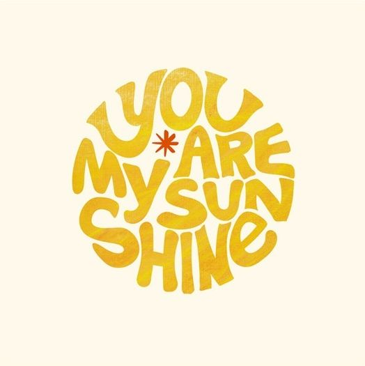 You Are My Sunshine Cricut Sunshine Quotes You Are My Sunshine