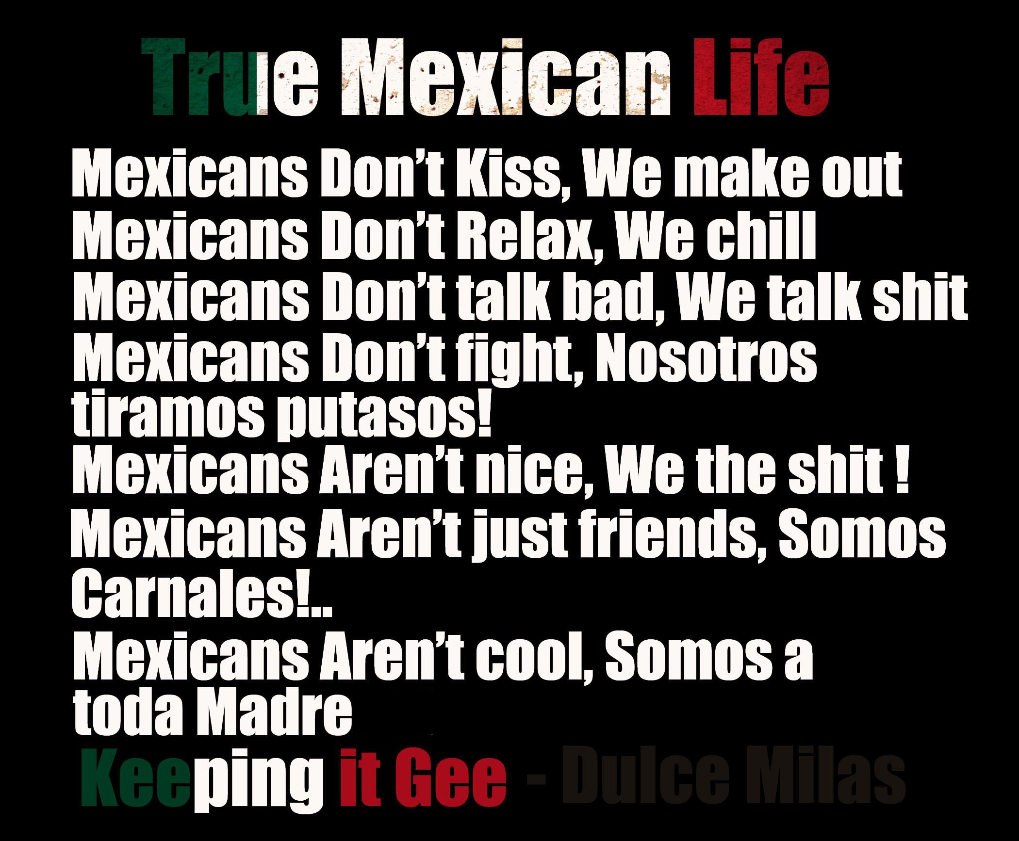 Mexican Life | Gangster Quotes Sayings, Gangsta Quotes ...