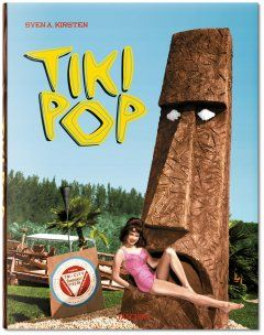 Tiki Pop. America imagines its own Polynesian Paradise (book)