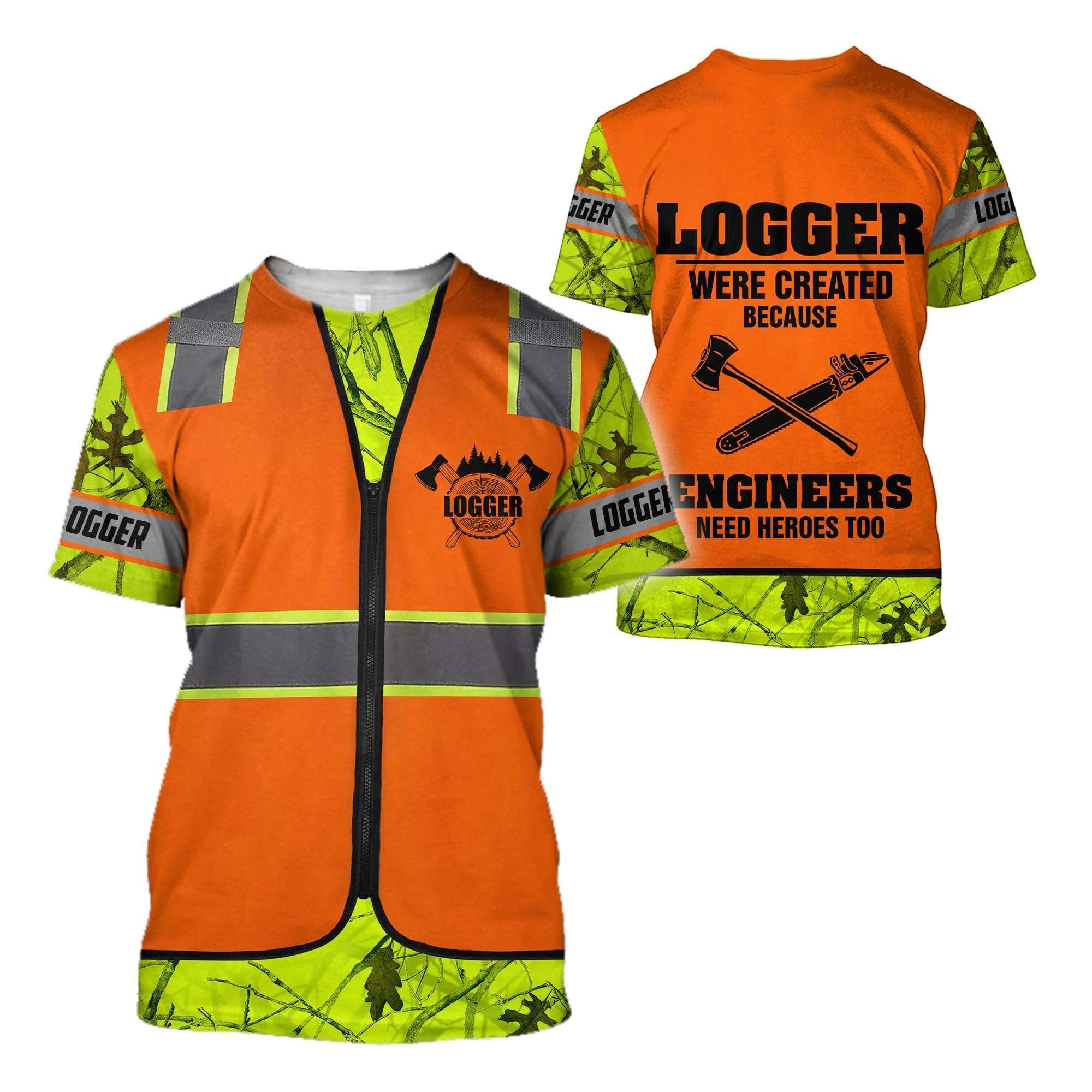 Logger - Were Creat Because Engineers Need Heroes Too - T-Shirt / XXL