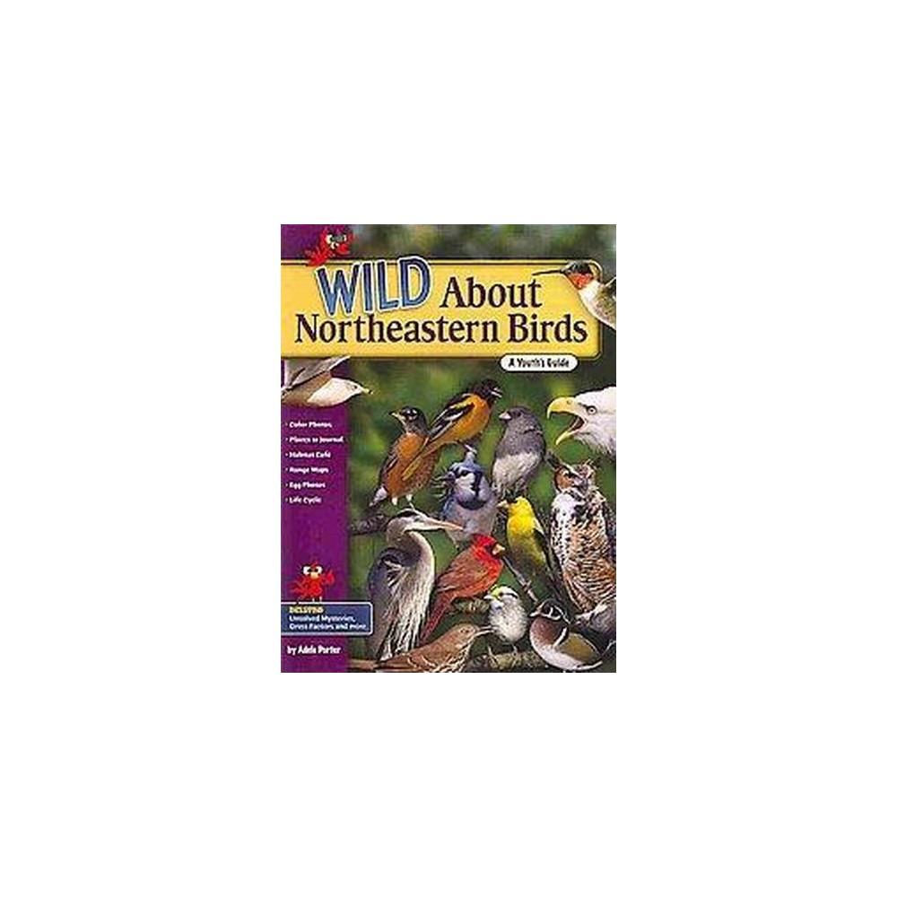 Wild About Northeastern Birds (Paperback)