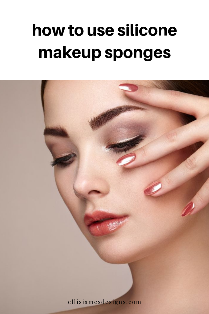How to Use Silicone Makeup Sponges Silicone makeup