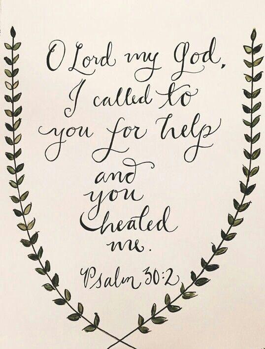 And He healed me