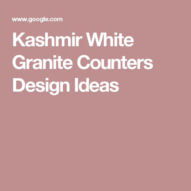 Kashmir White Granite Counters Design Ideas