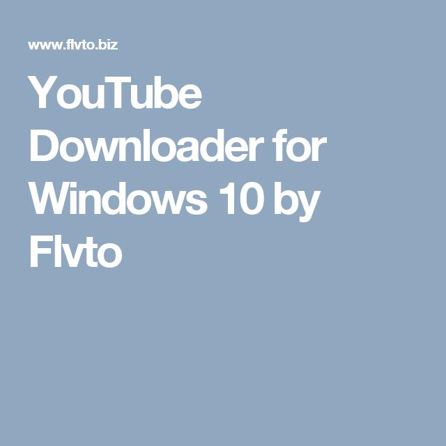 Youtube Downloader For Windows 10 By Flvto Youtube Music Websites Video Downloader App