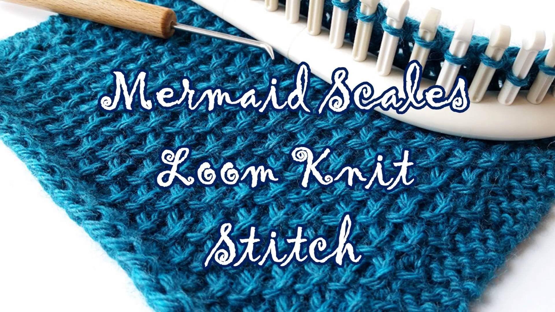 Loom Knitting Stitch: Mermaid Scales! - YouTube   Loom knitting ...
