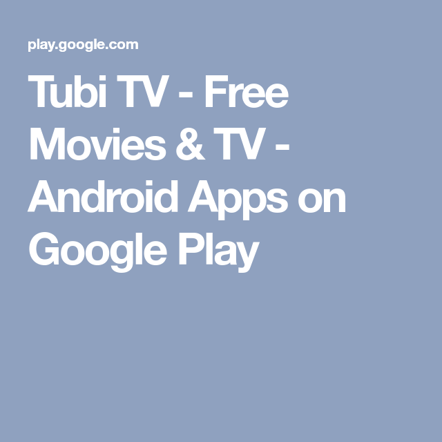 tubi tv free movies tv android apps on google play projects